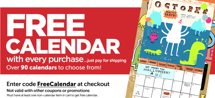head on over to book outlet where you can get a free calendar with any non calendar item purchased shipping is 399 or an additional 50 for every other