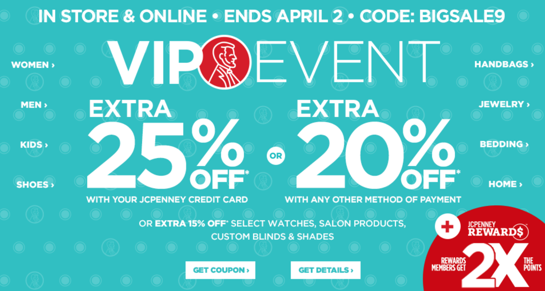 through april 2nd you can save up to an extra 25 off with your jcpenney credit card or an extra 20 off with any other method of payment - Jcpenney Rewards Credit Card